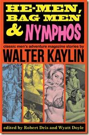 HE-MEN, BAG MEN & NYMPHOS, Walter Kaylin anthology